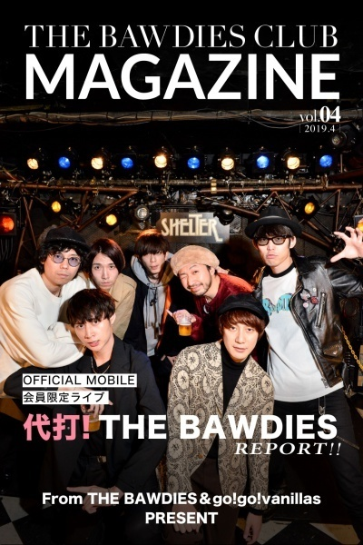 "vol.4<br><span style=""font-size:90%"">特集:2019.3.3 SHELTER「代打!THE BAWDIES」</span>"