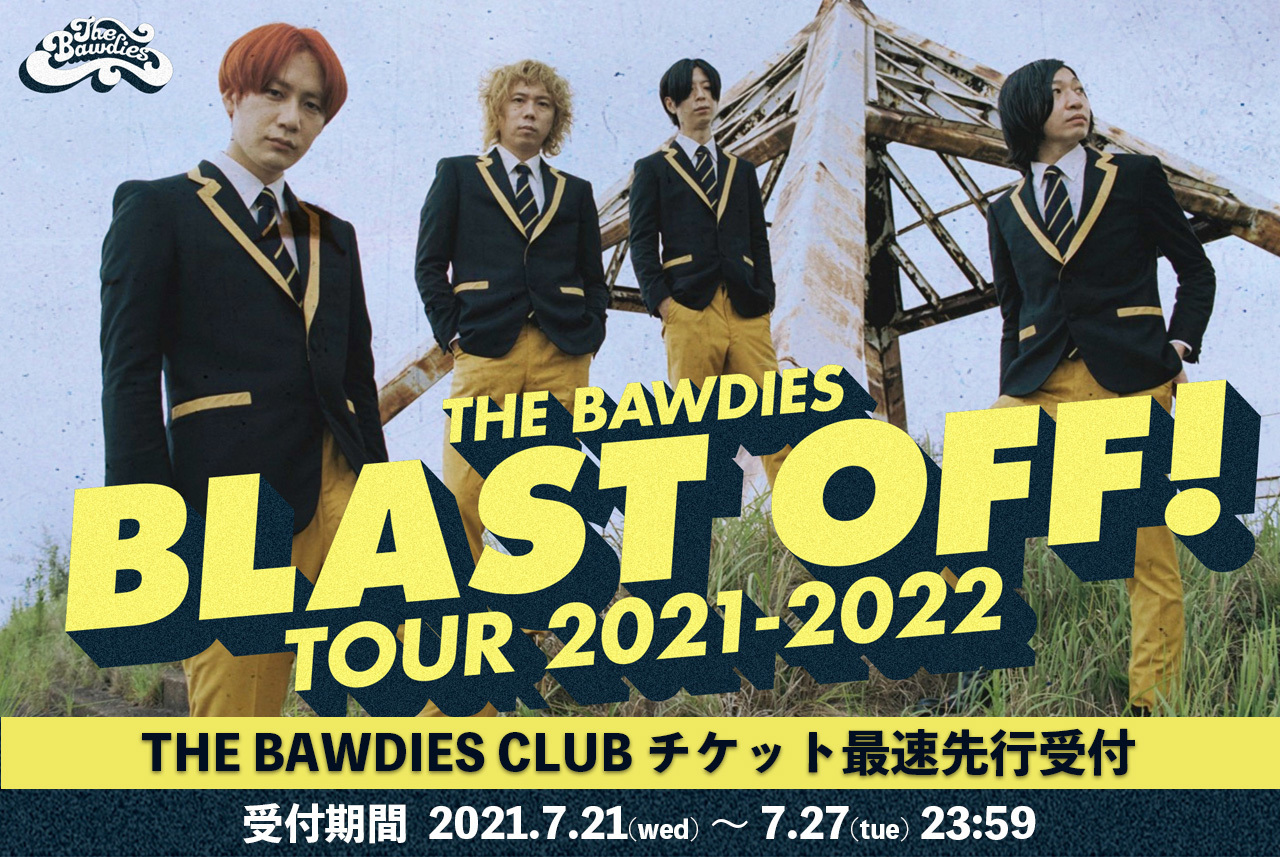 THE BAWDIES CLUB:BLAST OFF! TOUR 2021-2022